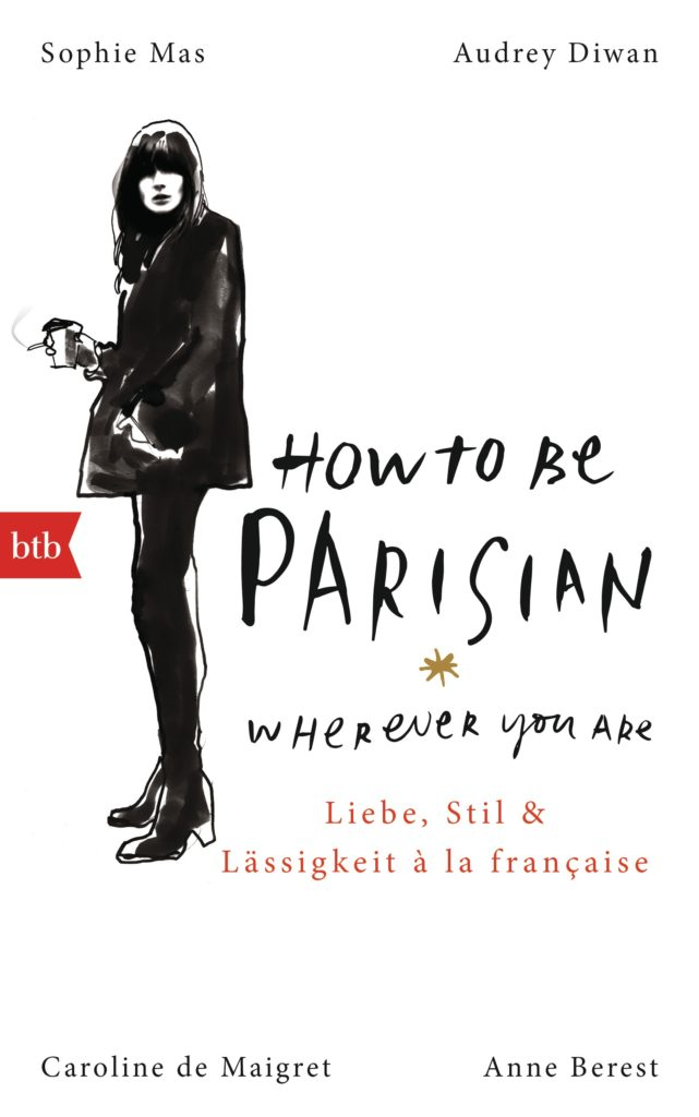 How To Be Parisian wherever you are von Sophie Mas